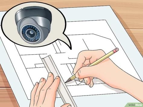 v4-728px-Install-a-Security-Camera-System-for-a-House-Step-1-Version-2.jpg (1)